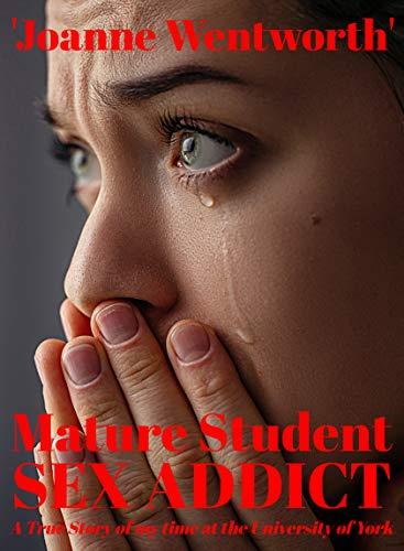 Mature student sex addict